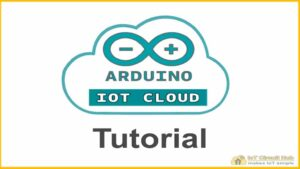 Read more about the article Arduino IoT Cloud tutorial for ESP8266 & ESP32